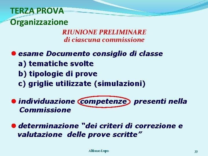 TERZA PROVA Organizzazione RIUNIONE PRELIMINARE di ciascuna commissione esame Documento consiglio di classe a)