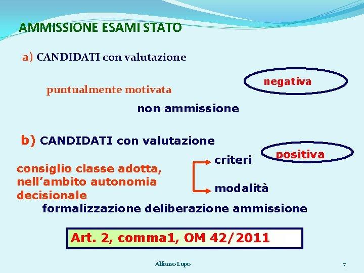AMMISSIONE ESAMI STATO a) CANDIDATI con valutazione negativa puntualmente motivata non ammissione b) CANDIDATI