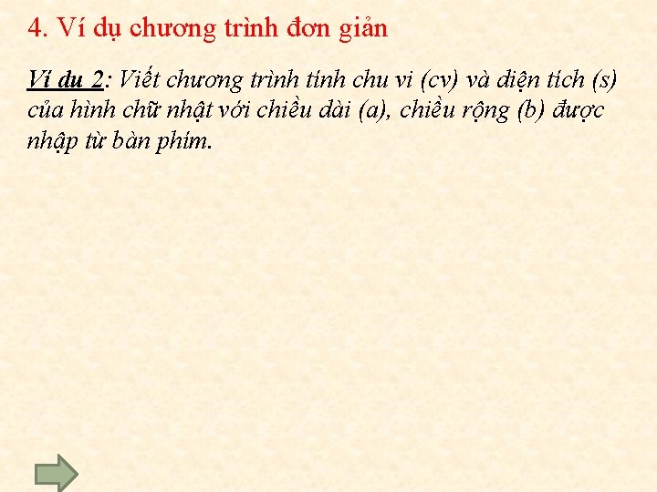 4. Ví dụ chương trình đơn giản Ví dụ 2: Viết chương trình tính