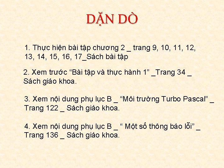 DẶN DÒ 1. Thực hiện bài tập chương 2 _ trang 9, 10, 11,