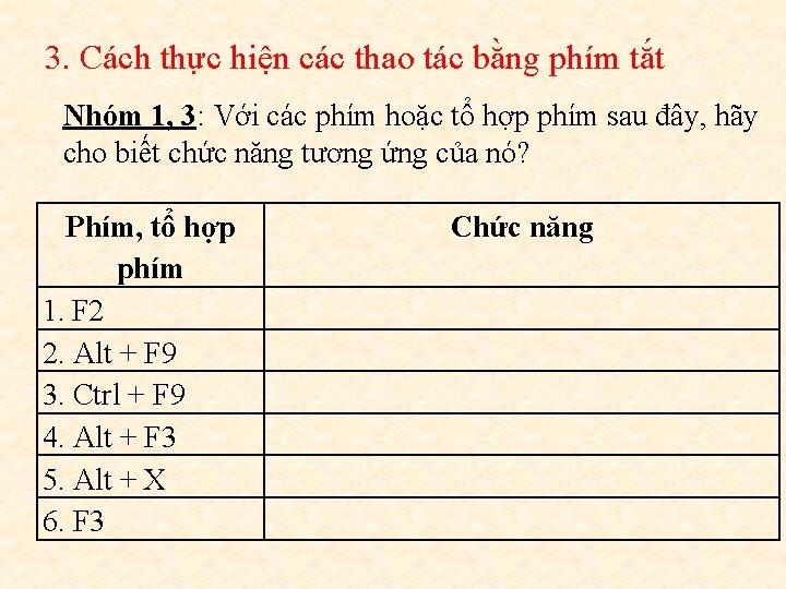 3. Cách thực hiện các thao tác bằng phím tắt Nhóm 1, 3: Với