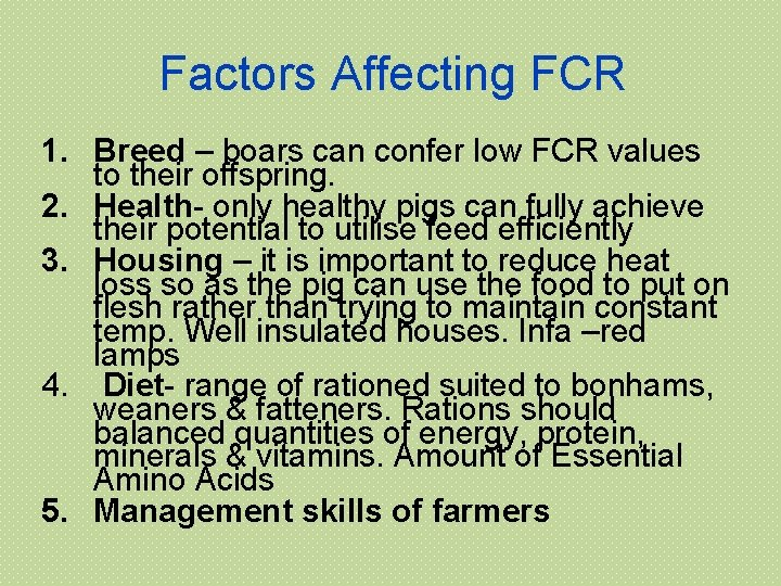Factors Affecting FCR 1. Breed – boars can confer low FCR values to their