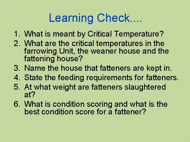 Learning Check. . 1. What is meant by Critical Temperature? 2. What are the