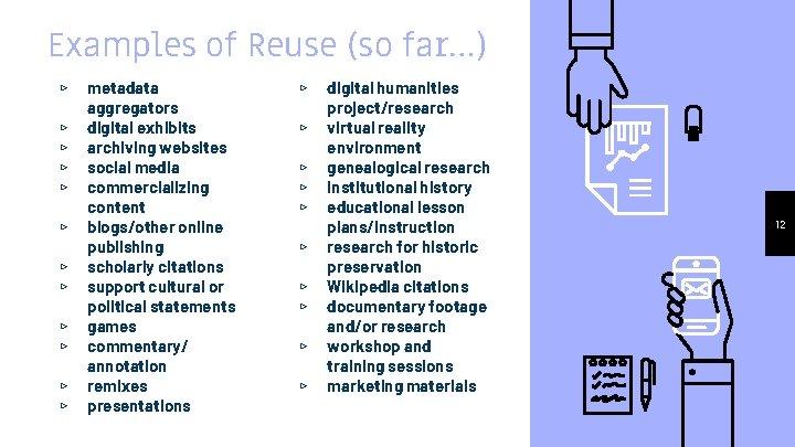 Examples of Reuse (so far…) ▹ ▹ ▹ metadata aggregators digital exhibits archiving websites