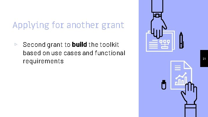 Applying for another grant ▹ Second grant to build the toolkit based on use