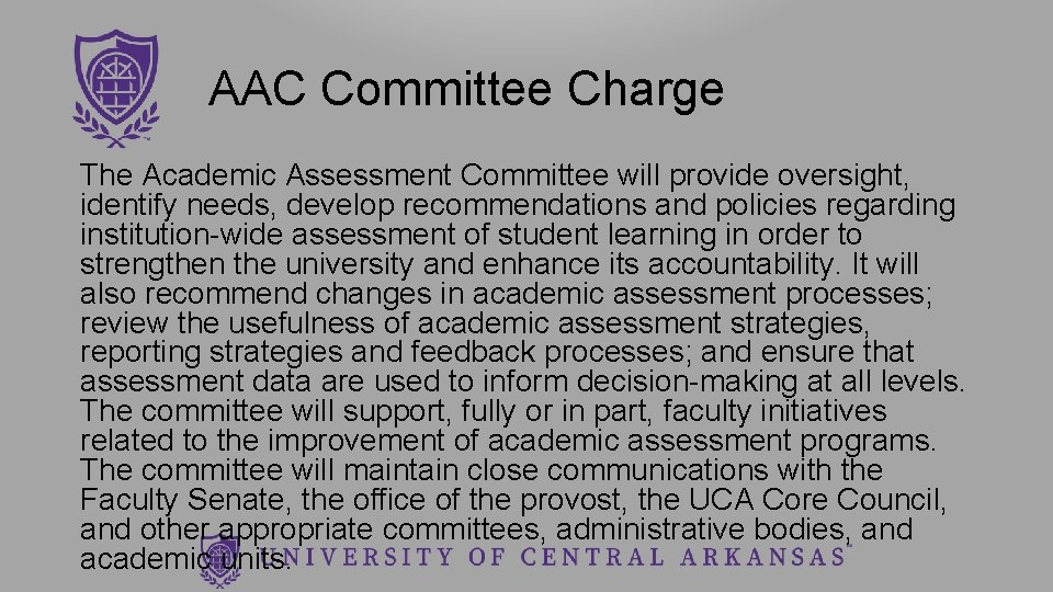 AAC Committee Charge The Academic Assessment Committee will provide oversight, identify needs, develop recommendations