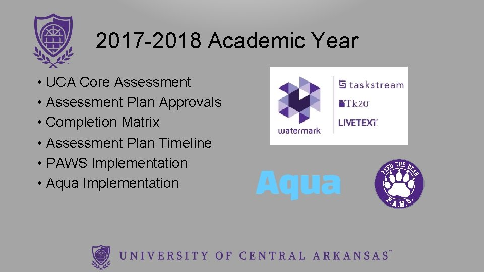 2017 -2018 Academic Year • UCA Core Assessment • Assessment Plan Approvals • Completion