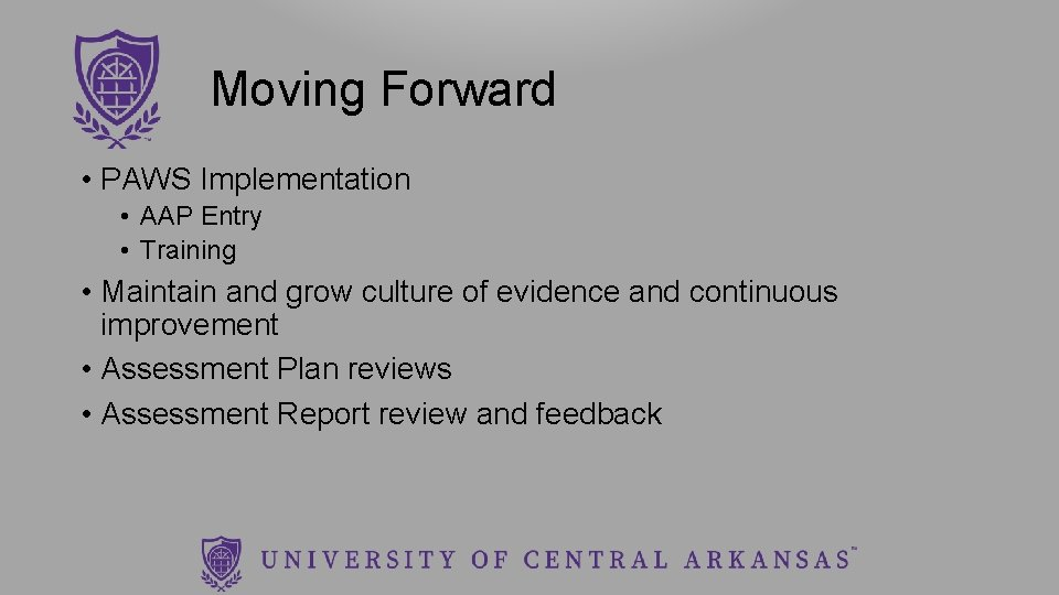 Moving Forward • PAWS Implementation • AAP Entry • Training • Maintain and grow