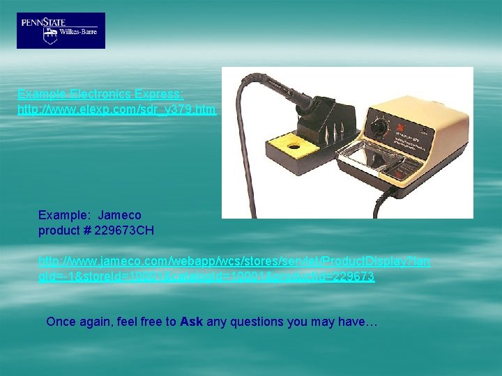 Example Electronics Express: http: //www. elexp. com/sdr_y 379. htm Example: Jameco product # 229673