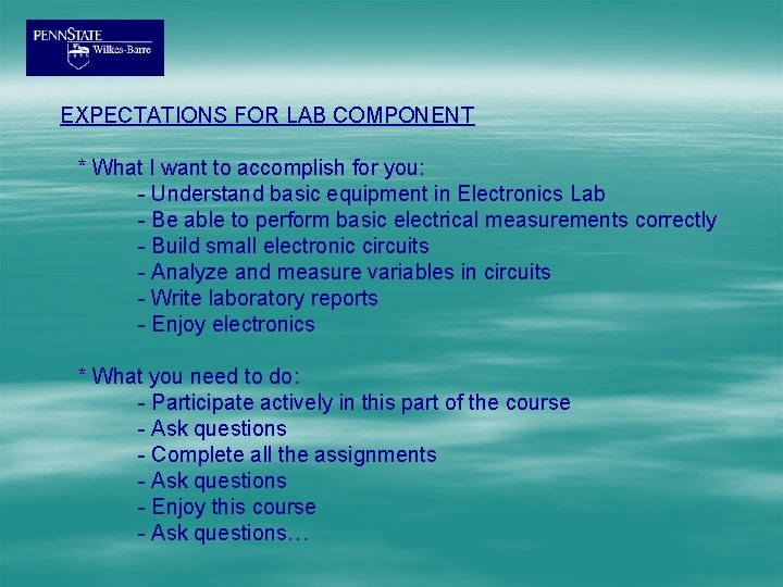 EXPECTATIONS FOR LAB COMPONENT * What I want to accomplish for you: - Understand