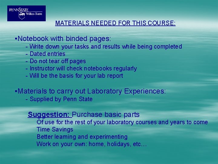 MATERIALS NEEDED FOR THIS COURSE: • Notebook with binded pages: - Write down your