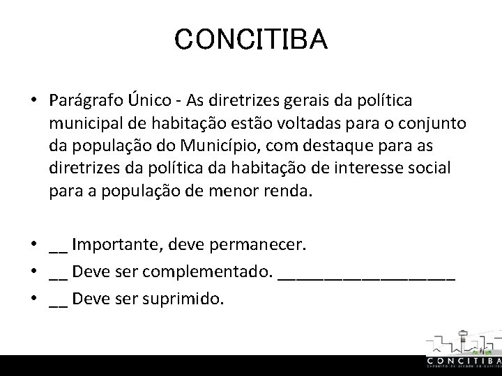 CONCITIBA • Parágrafo Único - As diretrizes gerais da política municipal de habitação estão