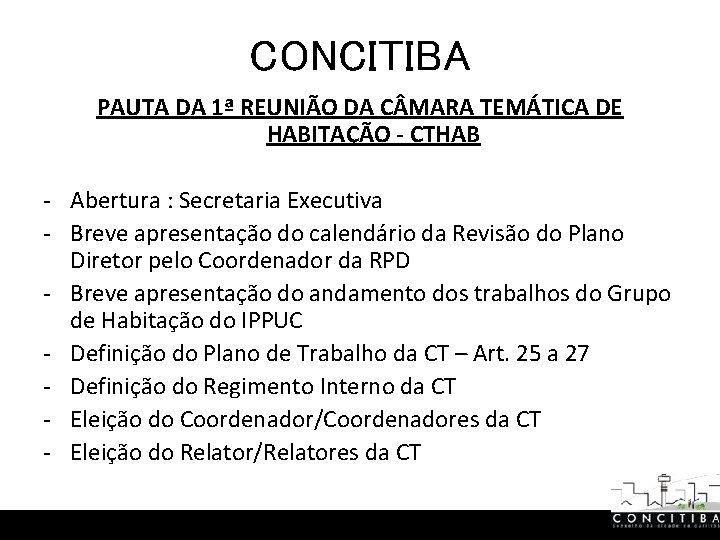 CONCITIBA PAUTA DA 1ª REUNIÃO DA C MARA TEMÁTICA DE HABITAÇÃO - CTHAB -