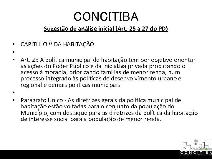 CONCITIBA Sugestão de análise inicial (Art. 25 a 27 do PD) • CAPÍTULO V