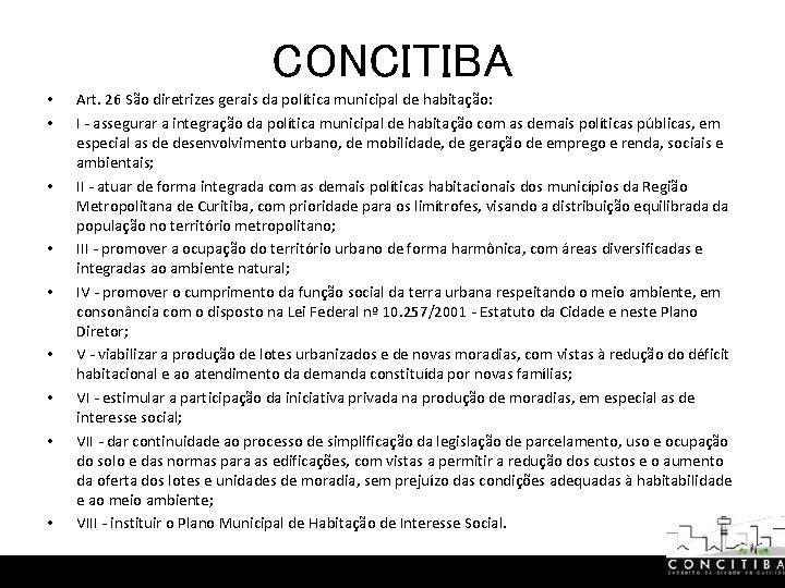CONCITIBA • • • Art. 26 São diretrizes gerais da política municipal de habitação:
