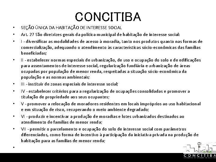 CONCITIBA • • • SEÇÃO ÚNICA DA HABITAÇÃO DE INTERESSE SOCIAL Art. 27 São