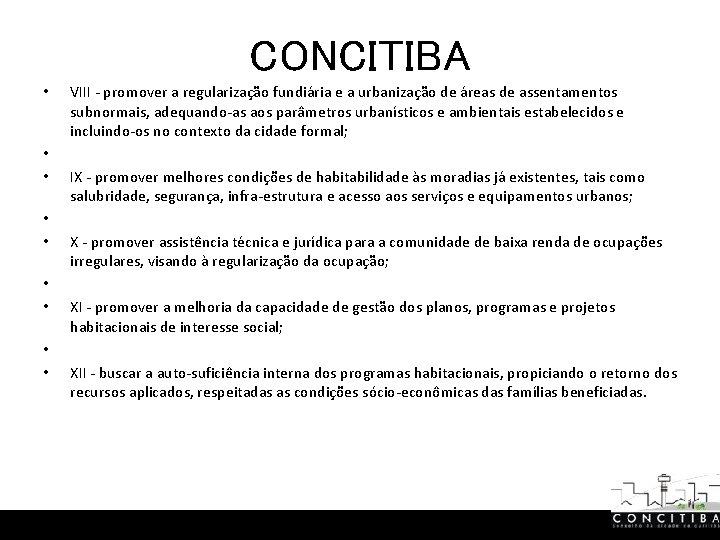 CONCITIBA • • • VIII - promover a regularização fundiária e a urbanização de