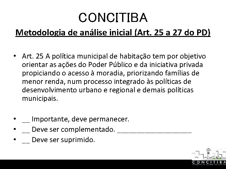 CONCITIBA Metodologia de análise inicial (Art. 25 a 27 do PD) • Art. 25