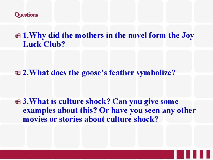 Questions 1. Why did the mothers in the novel form the Joy Luck Club?