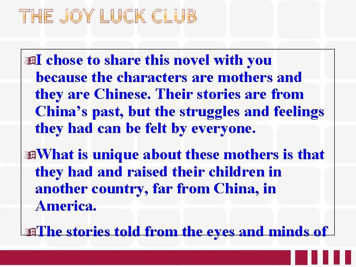 I chose to share this novel with you because the characters are mothers
