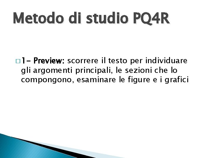 Metodo di studio PQ 4 R � 1 - Preview: scorrere il testo per