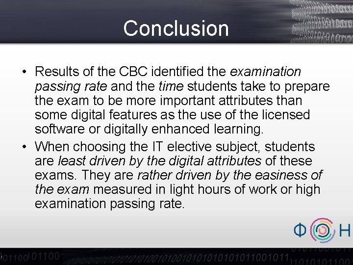 Conclusion • Results of the CBC identified the examination passing rate and the time