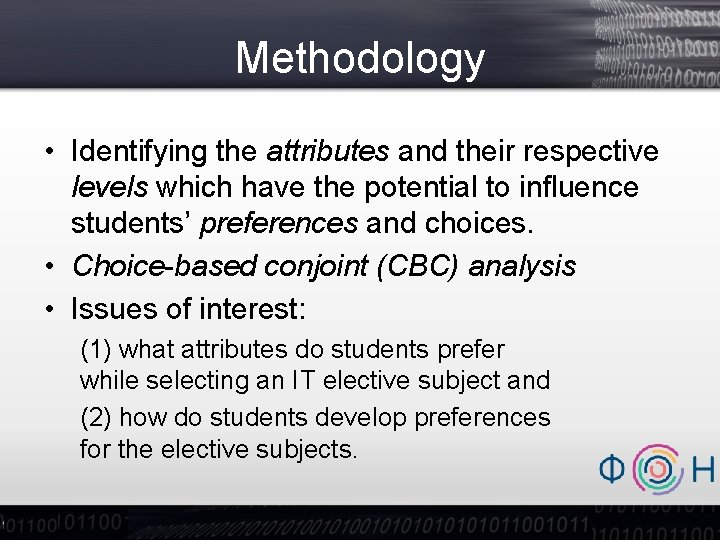 Methodology • Identifying the attributes and their respective levels which have the potential to