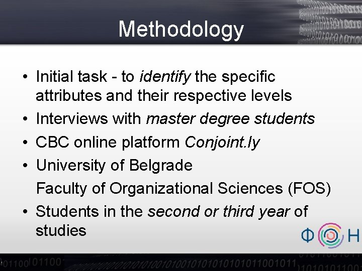 Methodology • Initial task - to identify the specific attributes and their respective levels