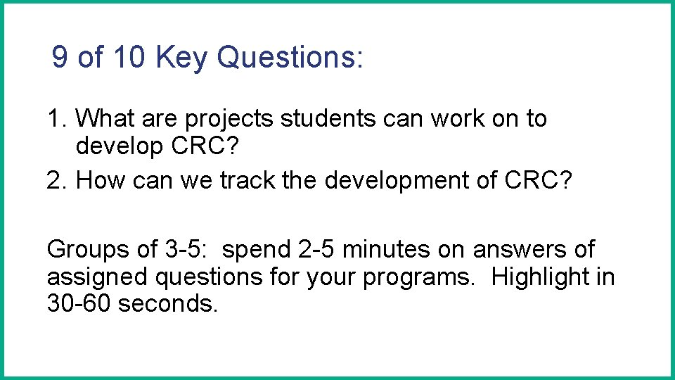 9 of 10 Key Questions: 1. What are projects students can work on to