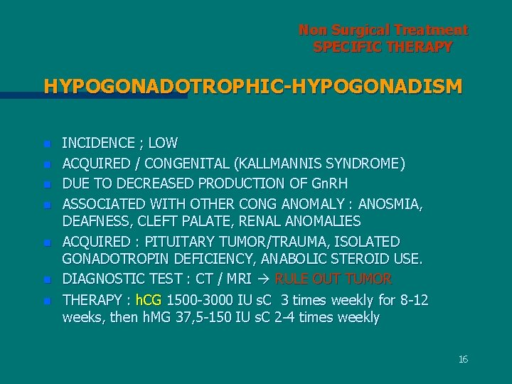 Non Surgical Treatment SPECIFIC THERAPY HYPOGONADOTROPHIC-HYPOGONADISM n n n n INCIDENCE ; LOW ACQUIRED