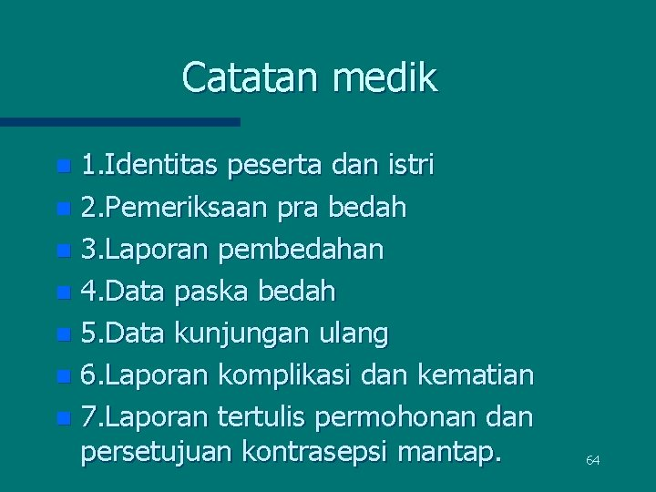 Catatan medik 1. Identitas peserta dan istri n 2. Pemeriksaan pra bedah n 3.