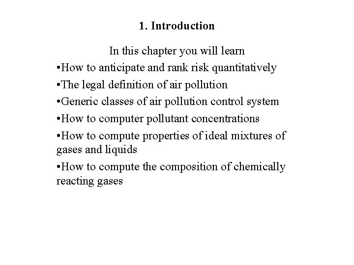 1. Introduction In this chapter you will learn • How to anticipate and rank