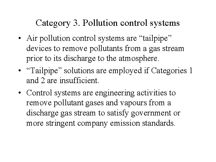 """Category 3. Pollution control systems • Air pollution control systems are """"tailpipe"""" devices to"""