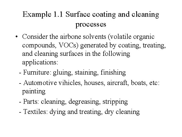 Example 1. 1 Surface coating and cleaning processes • Consider the airbone solvents (volatile
