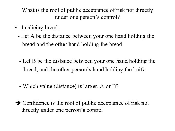What is the root of public acceptance of risk not directly under one person's