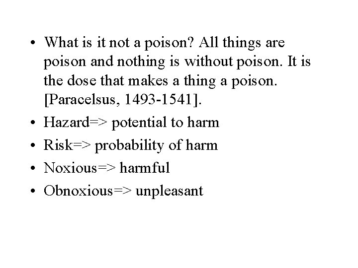 • What is it not a poison? All things are poison and nothing