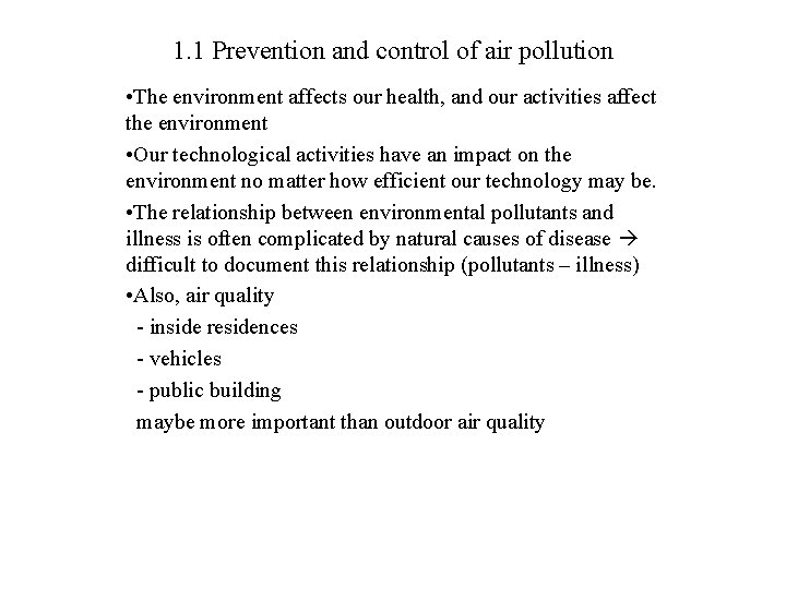 1. 1 Prevention and control of air pollution • The environment affects our health,