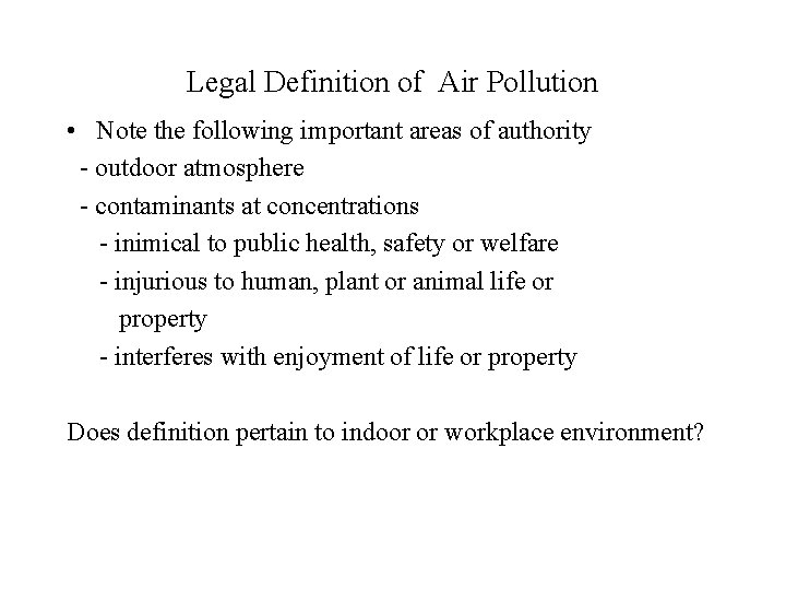 Legal Definition of Air Pollution • Note the following important areas of authority -