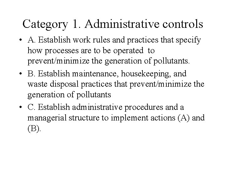 Category 1. Administrative controls • A. Establish work rules and practices that specify how