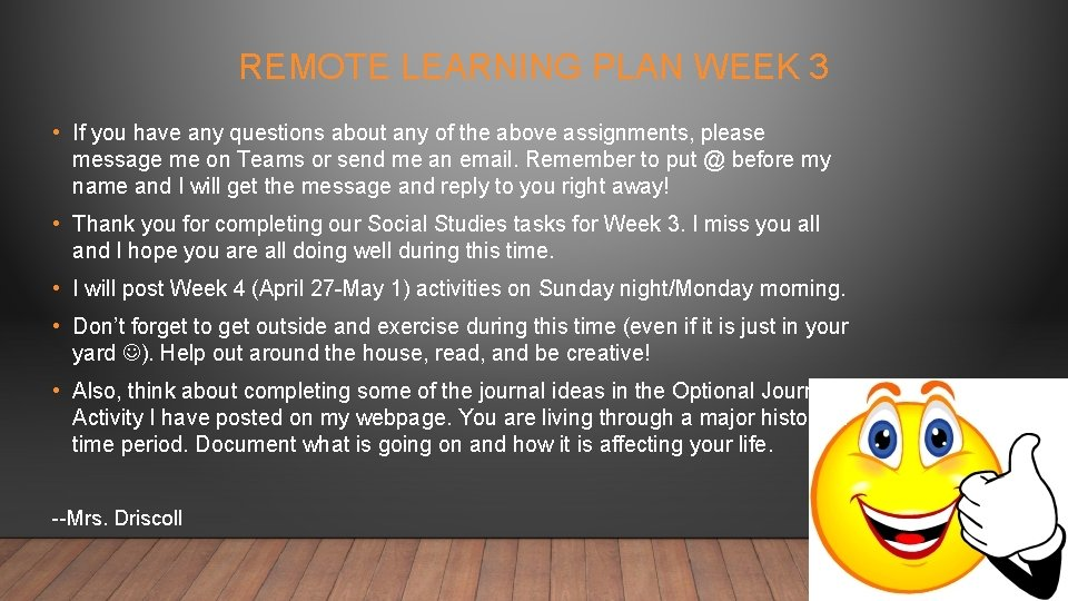 REMOTE LEARNING PLAN WEEK 3 • If you have any questions about any of