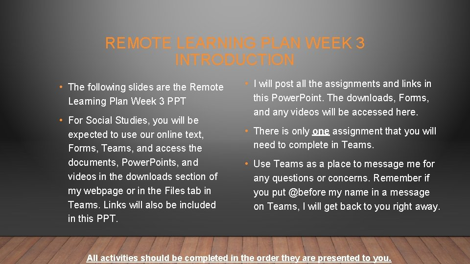 REMOTE LEARNING PLAN WEEK 3 INTRODUCTION • The following slides are the Remote Learning