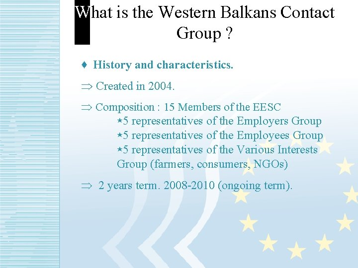 What is the Western Balkans Contact Group ? ♦ History and characteristics. Þ Created