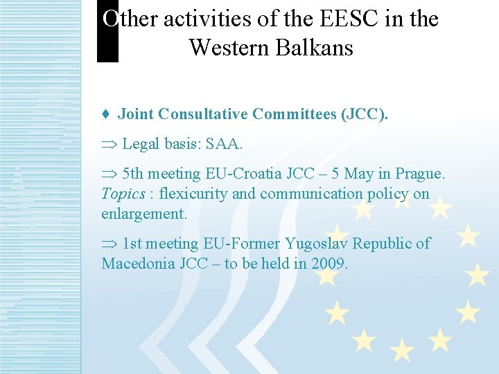 Other activities of the EESC in the Western Balkans ♦ Joint Consultative Committees (JCC).