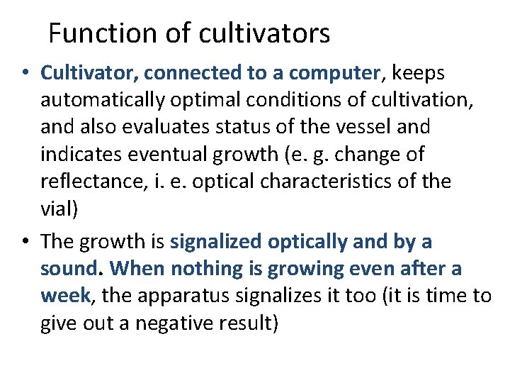 Function of cultivators • Cultivator, connected to a computer, keeps automatically optimal conditions of