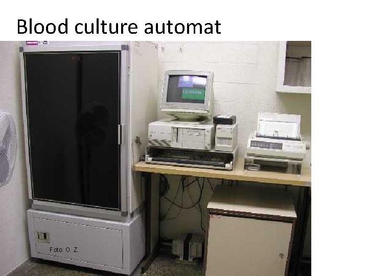Blood culture automat Foto: O. Z.