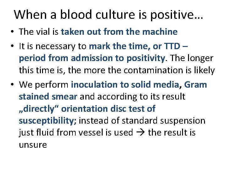 When a blood culture is positive… • The vial is taken out from the
