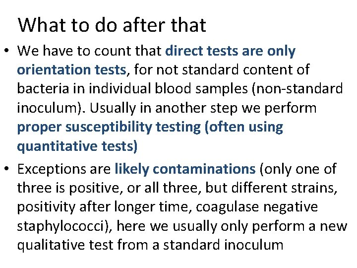 What to do after that • We have to count that direct tests are