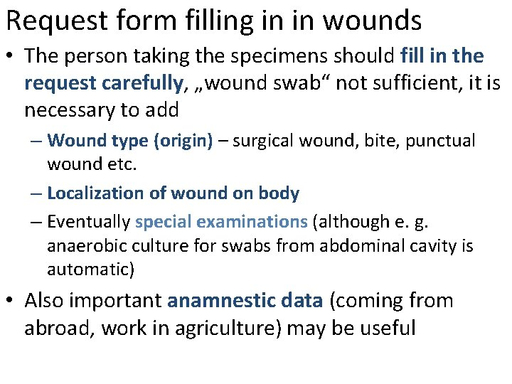 Request form filling in in wounds • The person taking the specimens should fill