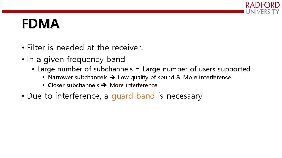 FDMA • Filter is needed at the receiver. • In a given frequency band