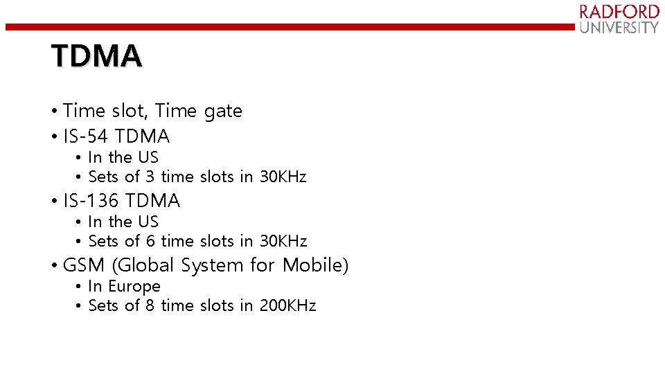 TDMA • Time slot, Time gate • IS-54 TDMA • In the US •
